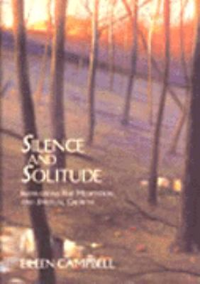 Silence and Solitude: Inspirations for Meditation and Spiritual Growth