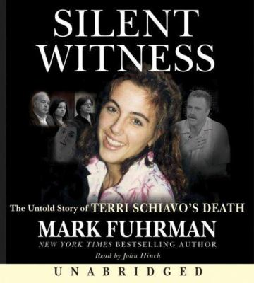 Silent Witness: The Untold Story of Terri Schiavo's Death 9780060855949