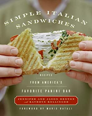 Simple Italian Sandwiches: Recipes from America's Favorite Panini Bar 9780060599744