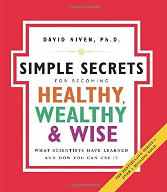 Simple Secrets for Becoming Healthy, Wealthy, and Wise