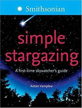 Simple Stargazing: A First-Time Skywatcher's Guide 9780060849948