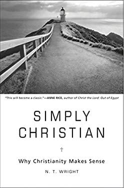 Simply Christian: Why Christianity Makes Sense 9780061920622