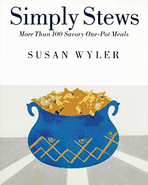 Simply Stews: More Than 100 Savory One-Pot Meals