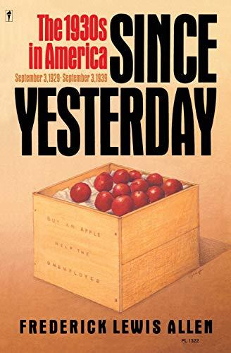 Since Yesterday: The 1930's in America, September 3, 1929 to September 3, 1939
