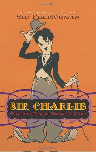 Sir Charlie: Chaplin, the Funniest Man in the World