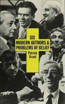 Six Modern Authors and Problems of Belief