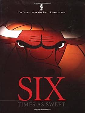 Six Times as Sweet: Official 1998 NBA Finals Retrospective