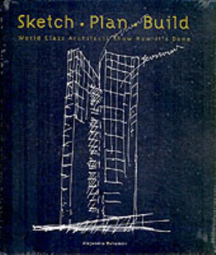 Sketch Plan Build: World Class Architects Show How It's Done 9780060749712