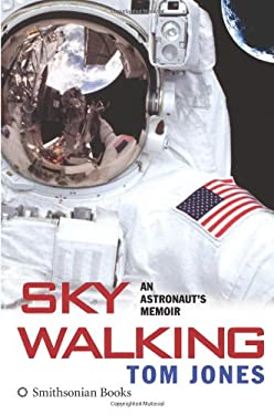 Sky Walking: An Astronaut's Memoir 9780060851521