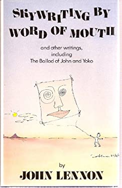 Skywriting by Word of Mouth, and Other Writings, Including the Ballad of John and Yoko