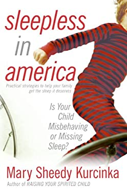 Sleepless in America: Is Your Child Misbehaving or Missing Sleep? 9780060736019