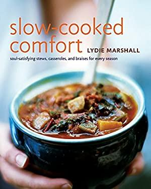 Slow-Cooked Comfort: Soul-Satisfying Stews, Casseroles, and Braises for Every Season 9780060580421