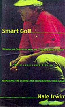 "Smart Golf: Wisdom and Strategies from the ""Thinking Man's Golfer"""