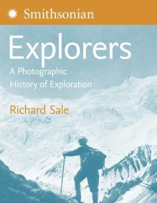 Smithsonian Explorers: A Photographic History of Exploration