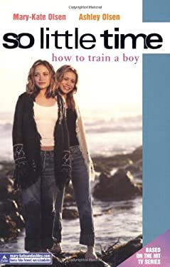 So Little Time #1: How to Train a Boy