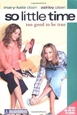 So Little Time #3: Too Good to Be True