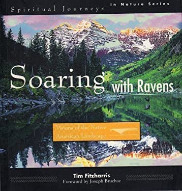 Soaring with Ravens: Visions of the Native American Landscape