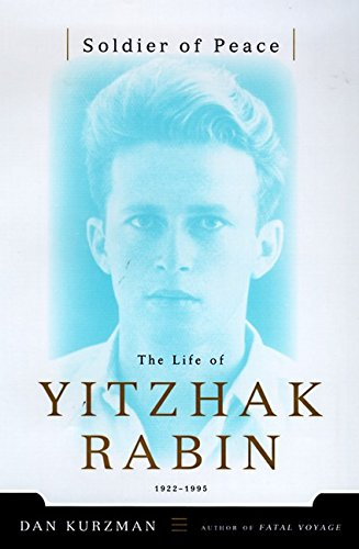 Soldier of Peace: The Life of Yitzhak Rabin