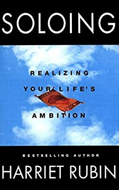 Soloing: Realizing Your Life's Ambition