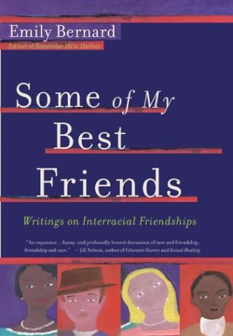 Some of My Best Friends: Writers on Interracial Friendships