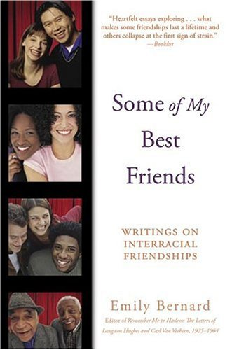 Some of My Best Friends: Writings on Interracial Friendships