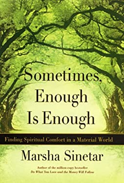 Sometimes, Enough Is Enough: Finding Spiritual Comfort in a Material World