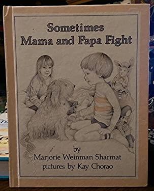 Sometimes Mama and Papa Fight
