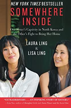Somewhere Inside: One Sister's Captivity in North Korea and the Other's Fight to Bring Her Home 9780062000682
