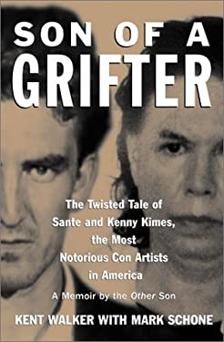 Son of a Grifter: Growing Up W/Sante & Kenny Kimes: The Twisted Tale of the Most Notorious Con Artists in America