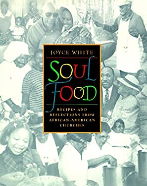 Soul Food: Recipes and Reflections from African-American Churches 9780060187163