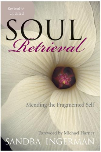 Soul Retrieval: Mending the Fragmented Self 9780061227868