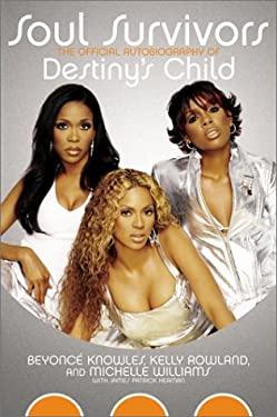 Soul Survivors: The Official Autobiography of Destiny's Child