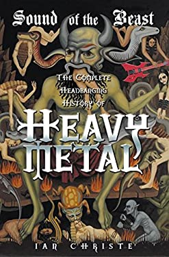 Sound of the Beast: The Complete Headbanging History of Heavy Metal 9780060523626