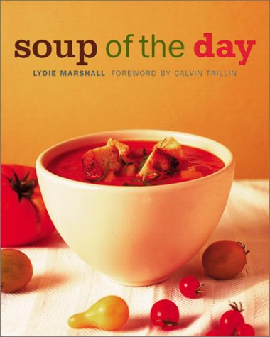 Soup of the Day: 150 Sustaining Recipes for Soup and Accompaniments to Make a Meal 9780060188092