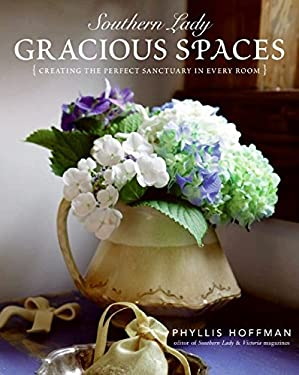 Southern Lady: Gracious Spaces: Creating the Perfect Sanctuary in Every Room 9780061348099