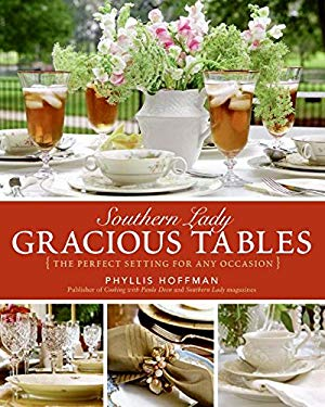 Southern Lady: Gracious Tables: The Perfect Setting for Any Occasion 9780061346675