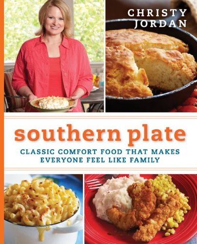 Southern Plate: Classic Comfort Food That Makes Everyone Feel Like Family 9780061991011