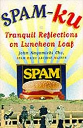 Spam-Ku: Tranquil Reflections on Luncheon Loaf