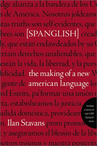 Spanglish: The Making of a New American Language