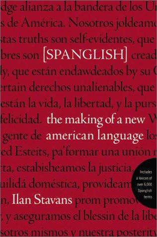 Spanglish: The Making of a New American Language