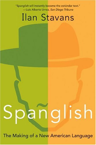 Spanglish: The Making of a New American Language 9780060087760