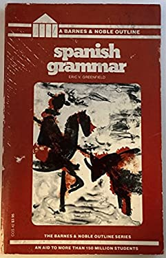 Spanish Grammar - 4th Edition by Eric Greenfield