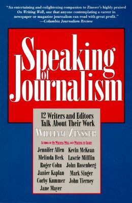 Speaking of Journalism: 12 Writers and Editors Talk about Their Work