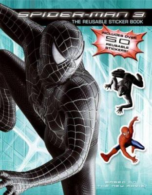 Spider-Man 3: The Reusable Sticker Book [With Reusable Stickers]