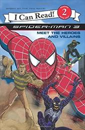 Spider-Man 3: Meet the Heroes and Villains