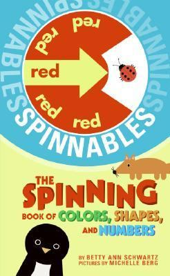 Spinnables: The Spinning Book of Colors, Shapes, and Numbers