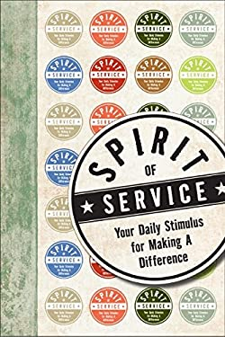 Spirit of Service: Your Daily Stimulus for Making a Difference 9780061922145
