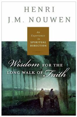 Spiritual Direction: Wisdom for the Long Walk of Faith 9780060754730