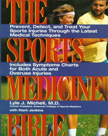 Sports Medicine Bibl: Prevent, Detect, and Treat Your Sports Injuries Through the Latest Medical Techn 9780062731432