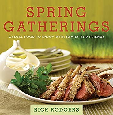 Spring Gatherings: Casual Food to Enjoy with Family and Friends 9780061672514